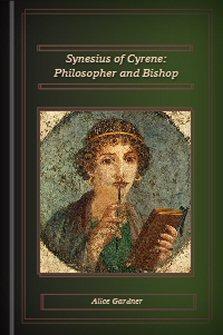 Synesius of Cyrene, Philosopher and Bishop