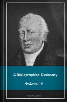 A Bibliographical Dictionary, vols. 1–6