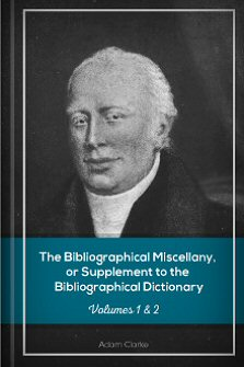 The Bibliographical Miscellany, or Supplement to the Bibliographical Dictionary, vols. 1 & 2