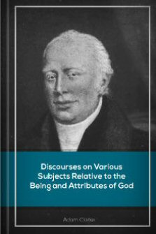 Discourses on Various Subjects Relative to the Being and Attributes of God, vols. 1–3
