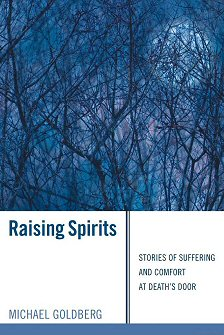 Raising Spirits: Stories of Suffering and Comfort at Death's Door