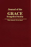 Journal of the Grace Evangelical Society (20 vols.)