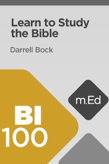 Mobile Ed: BI100 Learn to Study the Bible (4 hour course)