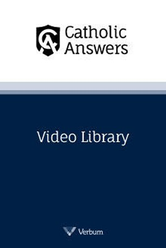 Catholic Answers Video Library