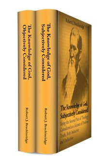The Knowledge of God, Objectively and Subjectively Considered (2 vols.)