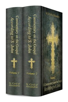 Cyril of Alexandria: Commentary on the Gospel according to St. John (2 vols.)