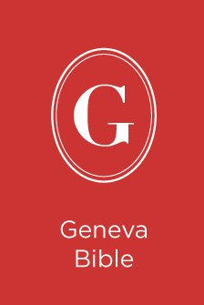 Geneva Bible: Text and Notes
