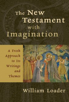 The New Testament with Imagination: A Fresh Approach to Its Writings and Themes