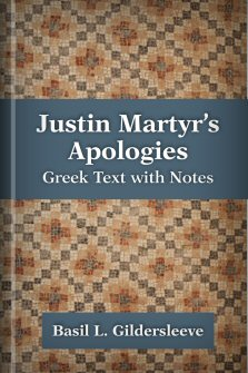 Justin Martyr's Apologies: Greek Text with Notes