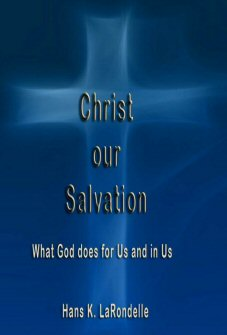 Christ Our Salvation: What God Does for Us and in Us