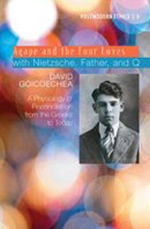 Agape and the Four Loves with Nietzsche, Father, and Q
