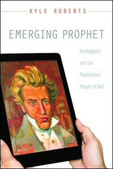 Emerging Prophet: Kierkegaard and the Postmodern People of God