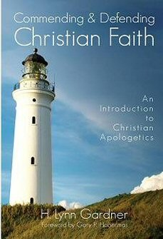 Commending and Defending Christian Faith: An Introduction to Christian Apologetics