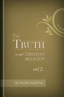 The Truth of the Christian Religion, Volume II