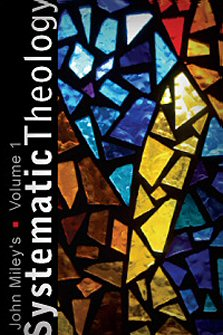 John Miley's Systematic Theology, Volume 1