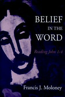 Belief in the Word: Reading John 1–4