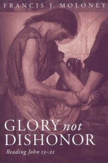 Glory not Dishonor: Reading John 13–21