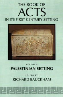 The Book of Acts in Its First Century Setting, Volume 4: The Book of Acts in Its Palestinian Setting