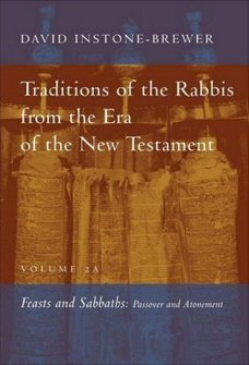 Traditions of the Rabbis from the Era of the New Testament, vol. 2A: Feasts and Sabbaths