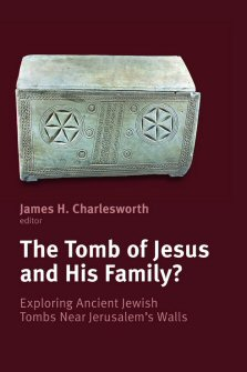 The Tomb of Jesus and His Family? Exploring Ancient Jewish Tombs near Jerusalem's Walls