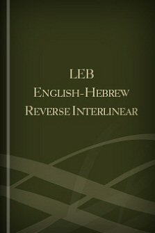 The English-Hebrew Reverse Interlinear Old Testament Lexham English Bible