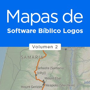 Mapas de Software Bíblico Logos - Volumen II