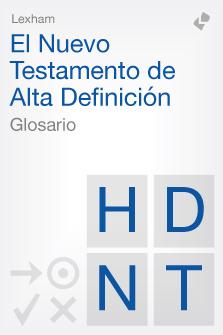 Nuevo Testamento de Alta Definición Lexham: Glosario