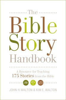 The Bible Story Handbook: A Resource for Teaching 175 Stories from the Bible