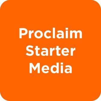 Proclaim Starter Media