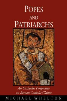 Popes and Patriarchs: An Orthodox Perspective on Roman Catholic Claims