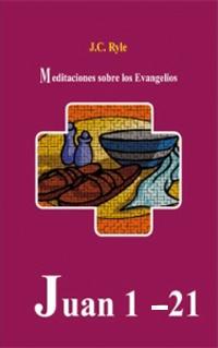 Meditaciones sobre los Evangelios: Juan 1-21