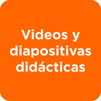 Videos y diapositivas didácticas