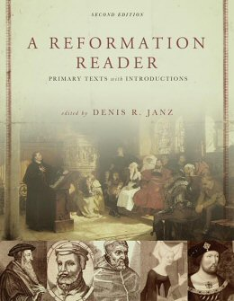 A Reformation Reader: Primary Texts with Introductions, 2nd edition