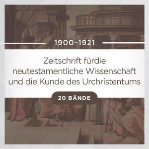 Zeitschrift für die neutestamentliche Wissenschaft und die Kunde des Urchristentums (20 Bände)