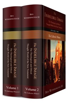 The Indelible Image Collection: The Theological and Ethical Thought World of the New Testament (2 vols.)