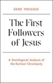 The First Followers of Jesus: A Sociological Analysis of the Earliest Christianity