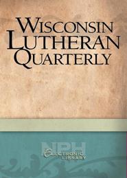 Wisconsin Lutheran Quarterly, Volume 52
