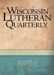 Wisconsin Lutheran Quarterly, Volume 85