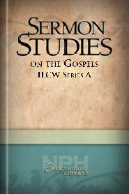 Sermon Studies on the Gospels: ILCW Series A