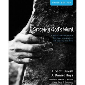 Grasping God's Word: A Hands-On Approach to Reading, Interpreting, and Applying the Bible, 3rd ed.