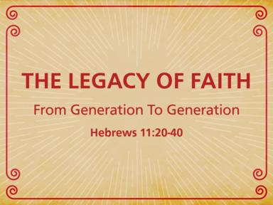 07-16-2017 The Legacy of Faith