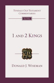 1 and 2 Kings (Tyndale Old Testament Commentary | TOTC)