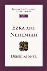 Ezra and Nehemiah (Tyndale Old Testament Commentary | TOTC)