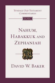 Nahum, Habakkuk and Zephaniah: An Introduction and Commentary
