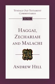 Haggai, Zechariah and Malachi: An Introduction and Commentary