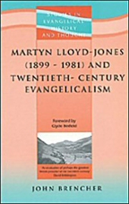 Martyn Lloyd-Jones (1899–1981) and 20th Century Evangelicalism