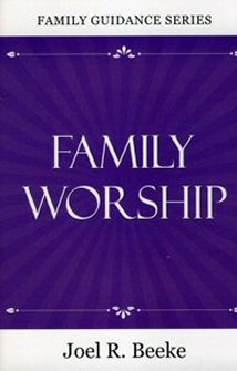 Family Worship, 2nd ed.