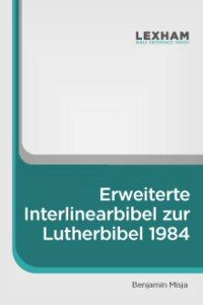 Erweiterte Interlinearbibel zur Lutherbibel 1984