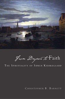 From Despair to Faith: The Spirituality of Søren Kierkegaard