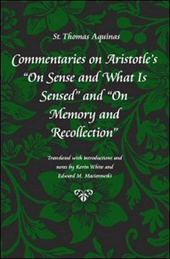 "Commentaries on Aristotle's ""On Sense and What Is Sensed"" and ""On Memory and Recollection"""